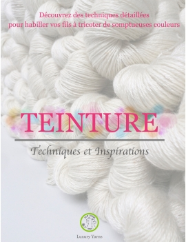 """Livre """"TEINTURE"""" Techniques & Inspirations"""